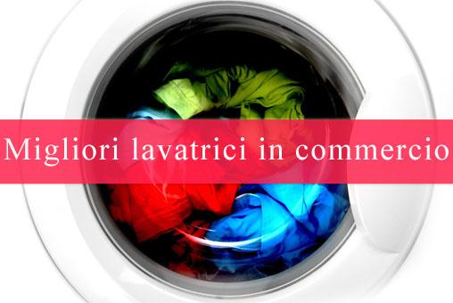 Migliori lavatrici - Offerte lavatrici - consigli acquisti
